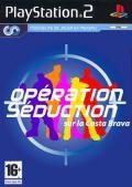 Opération Séduction sur la Costa Brava