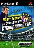 Roger Lemerre : La Sélection des Champions 2002