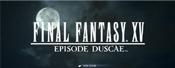 Notre avis sur Final Fantasy XV : Episode Duscae