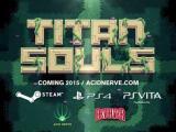 Titan Souls - Trailer de la PAX 2014
